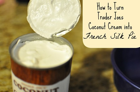 Turn Trader Joes Coconut Cream into French Silk Pie