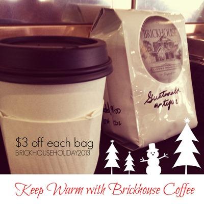 Keep Warm with Brickhouse Coffee